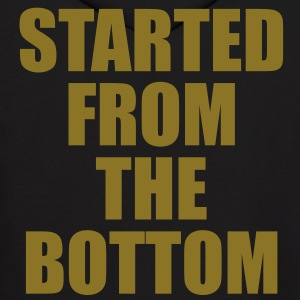 STARTED FROM THE BOTTOM. Hoodies - Men's Hoodie
