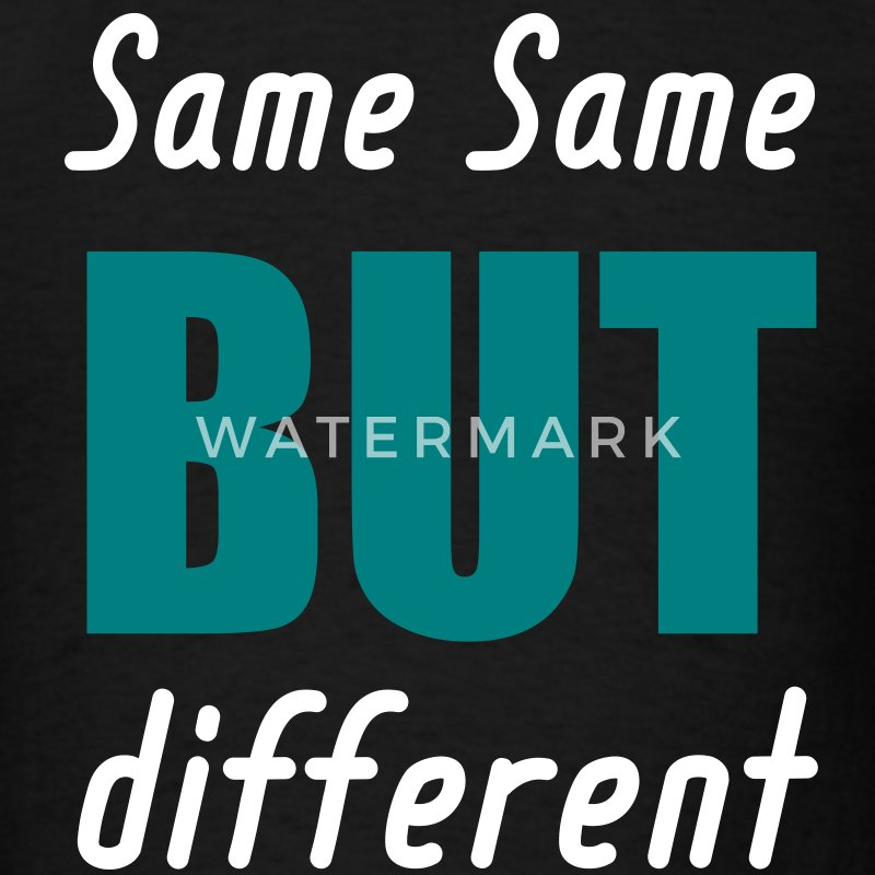 same same but different T-Shirts - Men's T-Shirt