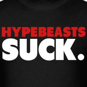 Hypebeasts Suck Shirt T-Shirts - Men's T-Shirt