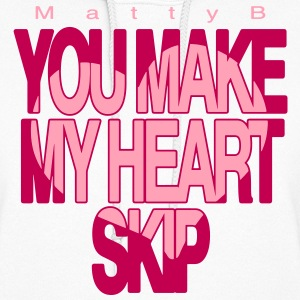 Matty B You Make My Heart Skip mp Hoodies - Women's Hoodie