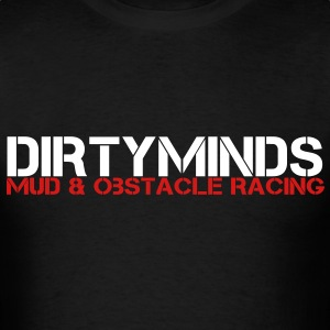Dirty Minds - Mud and Obstacle Racing - Men's T-Shirt
