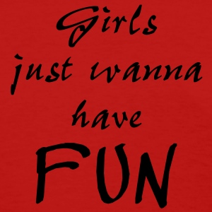 girls just wanna have fun Women's T-Shirts - Women's T-Shirt