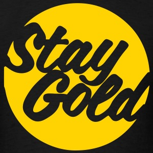 Stay Gold T-Shirts - Men's T-Shirt
