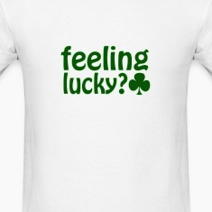 Saint Patrick's Day feeling lucky clover T-Shirts