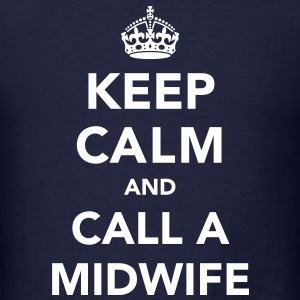 Keep Calm and Call A Midwife T-Shirts - Men's T-Shirt