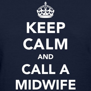 Keep Calm and Call A Midwife Women's T-Shirts - Women's T-Shirt