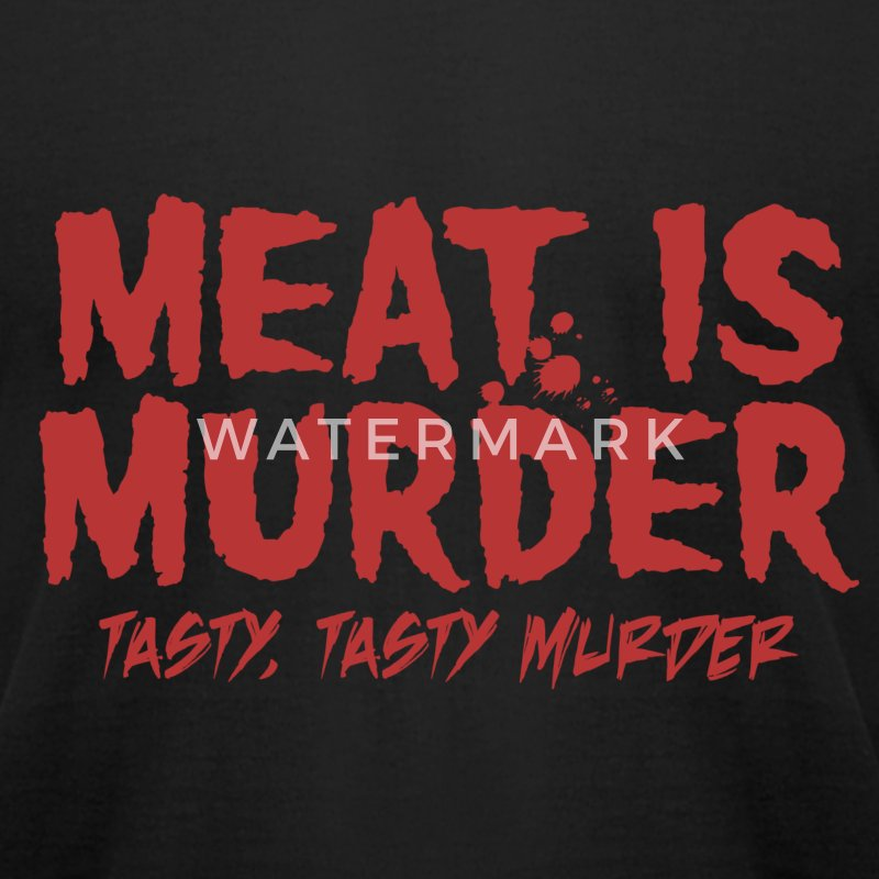 Meat is Tasty Murder T-Shirts - Men's T-Shirt by American Apparel