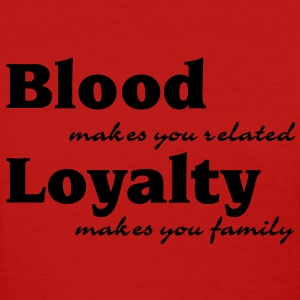 Blood makes you related... Women's T-Shirts - Women's T-Shirt
