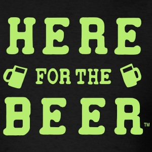 HERE FOR THE BEER T-Shirts - Men's T-Shirt