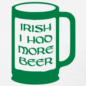 Irish I had more beer Women's T-Shirts - Women's T-Shirt