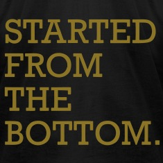 Started From The Bottom T-Shirts