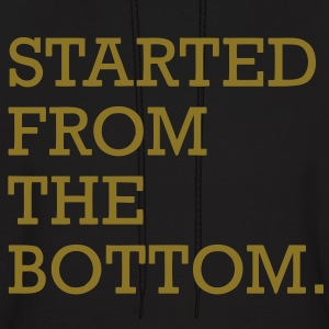Started From The Bottom Hoodies - Men's Hoodie