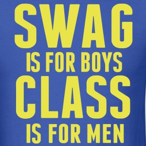SWAG IS FOR BOYS CLASS IS FOR MEN T-Shirts - Men's T-Shirt