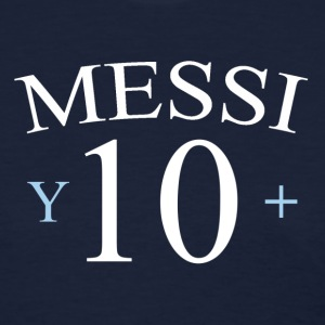 Women's Messi y 10+ - Women's T-Shirt