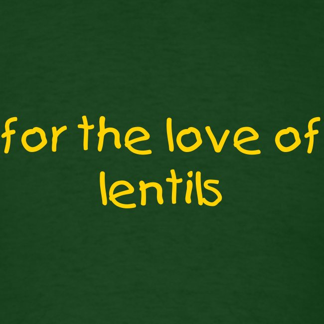 For the Love Lentils Shirt