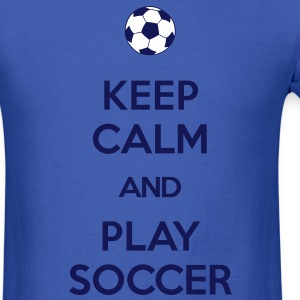 keep calm and play soccer T-Shirts - Men's T-Shirt