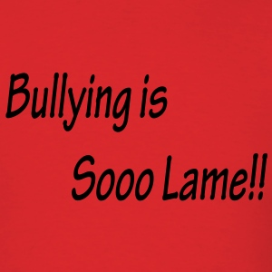 Bullying is Sooo Lame!! Mens Red Tee - Men's T-Shirt
