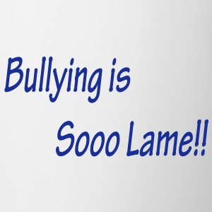 Bullying is Sooo Lame!! Coffee Mug - Coffee/Tea Mug
