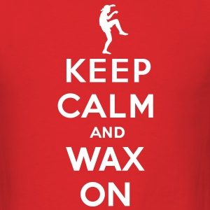 Keep calm and wax on  Karate Kid  Crane technique T-Shirts - Men's T-Shirt