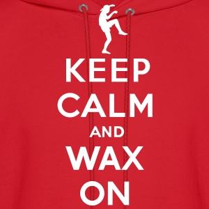 Keep calm and wax on  Karate Kid  Crane technique Hoodies - Men's Hoodie
