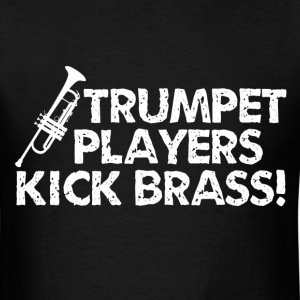 Trumpet Players Kick Brass - Men's T-Shirt