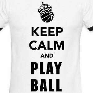 Keep Calm and Play Basketball T-Shirts - Men's Ringer T-Shirt