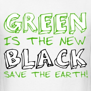 Green is the New Black: Save The Earth T-shirt T-Shirts - Men's T-Shirt