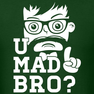 Like a swag cool u mad story bro moustache style T-Shirts - Men's T-Shirt
