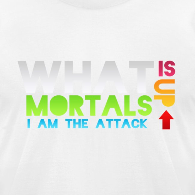 What is up mortals?