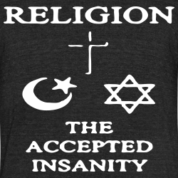 Religion: the accepted insanity
