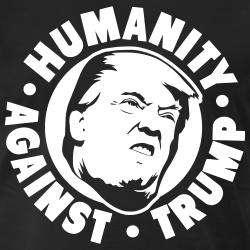 Humanity against trump