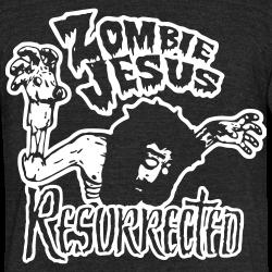 Zombie jesus resurrected