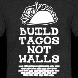 Build tacos not walls