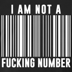 I am not a fucking number
