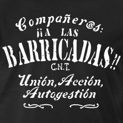 Companeras, A las barricadas!! Union, Accion, Autogestion (CNT)