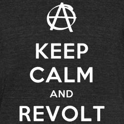Keep calm and revolt