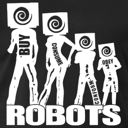 Buy Consume Confirm Obey. ROBOTS!