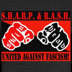 SHARP & RASH united against fascism!