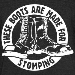 These boots are made for stomping