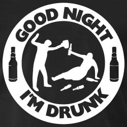 Good night i\'m drunk