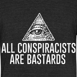 All Conspiracists Are Bastards