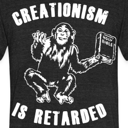 Creationism is retarded