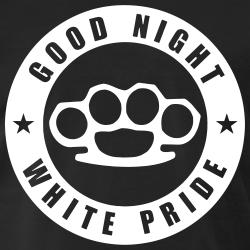 Good night white pride