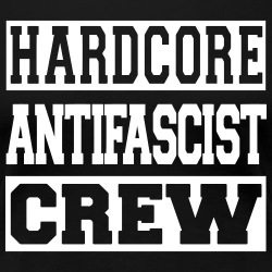 Hardcore antifascist crew