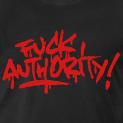 Fuck authority!