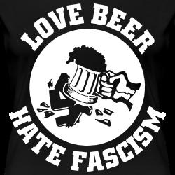 Love beer hate fascism