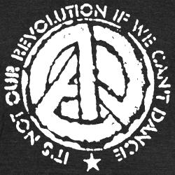 It\'s not revolution if we can\'t dance (Emma Goldman)