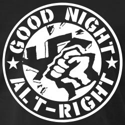 Good night alt-right
