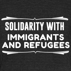 Solidarity with immigrants and refugees