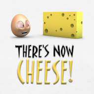 Design ~ There's Now CHEESE! - Womens
